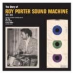 Story Of Roy Porter's Sound Machine 1971-75 1