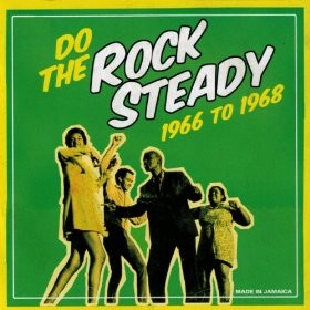 Do The Rock Steady 1966-1968