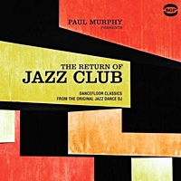 Paul Murphy Presents Return Of Jazz Club