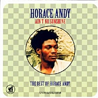 Ain'T No Sunshine - The Best Of Horace Andy