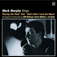 Mark Murphy Sings - Playing The Field/Rah/That'S How I Love The Blues