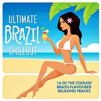 Ultimate Brazil Chill Out Collection
