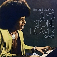 I'M Just Like You - Sly'S Stone Flower 1969-70