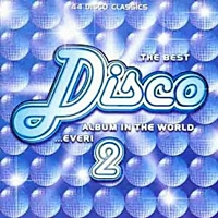 The Best Disco Album In The World Ever 2