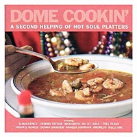 Dome Cookin A Second Helping Of Hot Soul Platters