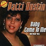 Baby Come To Me - Best Of Patti Austin
