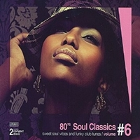 80'S Soul Classics Vol 6