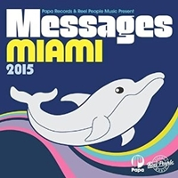 Papa Records And Reel People Music Present Messages Miami 2015