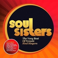 Soul Sisters - The Very Best Of Female Soul Singers