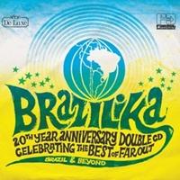 Brazilika - Far Out 20Th Year Anniversary