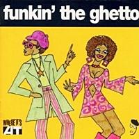 Funkin' The Ghetto