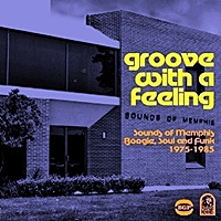 Groove With A Feeling - Sounds Of Memphis Boogie, Soul And Funk 1975-1985