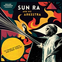Gilles Peterson Presents Sun Ra - To Those Of Earth And Other Planets