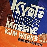 Kyoto Jazz Massive 20Th Anniversary - Kjm Works - Remixes + Re-Edits