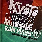 Kyoto Jazz Massive 20Th Anniversary - Kjm Plays - Contemporary Clasics
