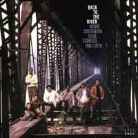 Back To The River - More Southern Soul Stories 1961-78
