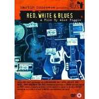 Martin Scorsese Presents The Blues - Red, White And Blues