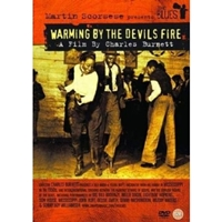 Martin Scorsese Presents The Blues - Warming By The Devils Fire
