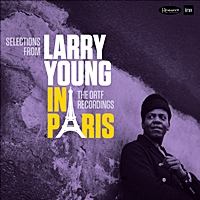 Larry Young In Paris - The Ortf Recordings (180Gm)