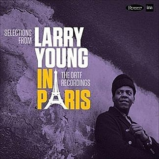 Larry Young In Paris - The Ortf Recordings