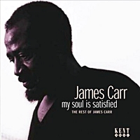 My Soul Is Satisfied - The Rest Of James Carr