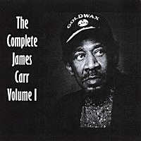 The Complete James Carr Volume 1