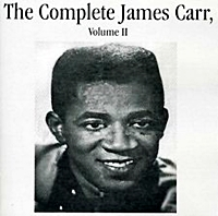 The Complete James Carr Volume 2