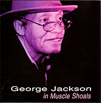 George Jackson - In Muscle Shoals