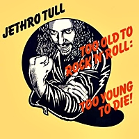 Too Old To Rock 'N' Roll: Too Young To Die! (40Th Anniversary Steven Wilson Stereo Mix Of The Album)