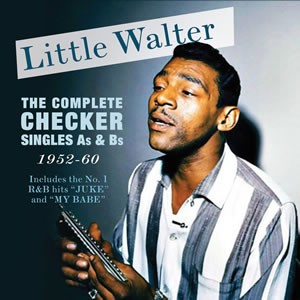 Little Walter- The Complete Checker Singles A'S And B'S 1952-60