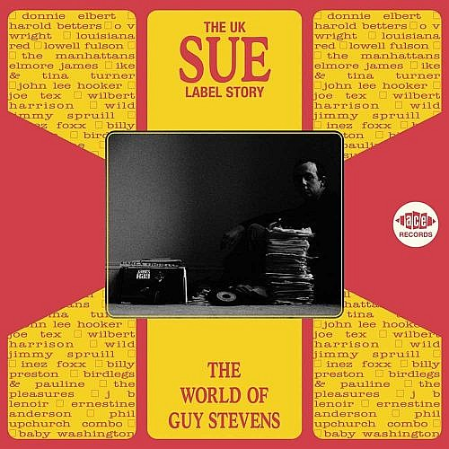 The Sue Label Story The World Of Guy Stevens