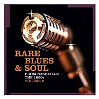 Rare Blues And Soul From Nashville The 1960S Vol2