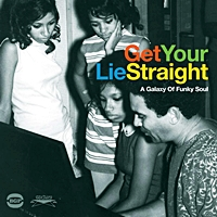 Get Your Lie Straight - A Galaxy Of Funky Soul