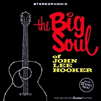 The Big Soul Of John Lee Hooker Plus Bonus Tracks
