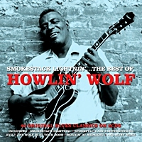 Smokestack Lightnin - The Best Best Of Howlin Wolf