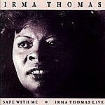 Safe With Me / Irma Thomas Live
