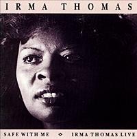 Safe With Me / Irma Thomas Live