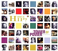 What Is Hip - The Tower Of Power Anthology
