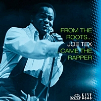 From The Roots Of Joe Tex Came The Rapper