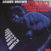 Everybody'S Doin' The Hustle & Dead On The Double Bump (180Gm)
