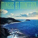 Mingus At Montery