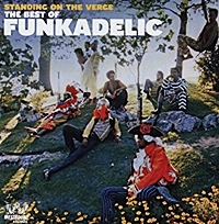 Standing On The Verge - The Best Of Funkadelic