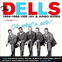 The Dells - Oh What A Nite 1954-1962 Vee Jay & Argo Sides