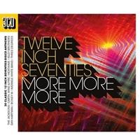 Twelve Inch Seventies - More More More