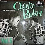 The Immortal Charlie Parker - Vol.5