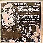 Bird Flies With The Herd / The Inspired Trumpet Artistry Of Clifford Brown