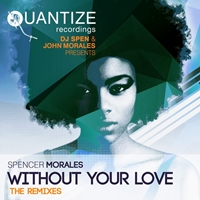 Without Your Love (Kenny Dope / Sean Mccabe / Spen & Thommy Mixes) (RSD 2017)