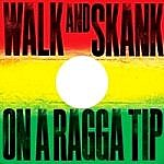 Walk And Skank / On A Ragga Tip (RSD 2017)