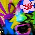 The Crazy World Of Arthur Brown (RSD 2017)