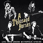 A Thousand Horses Live From London Metropolis Studios (RSD 2017)